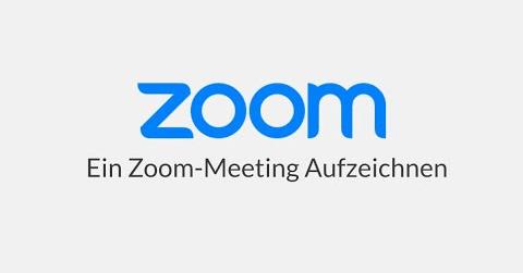 Ein Zoom Meeting aufzeichnen