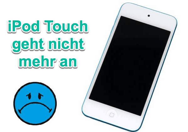 iPod touch geht nicht mehr an